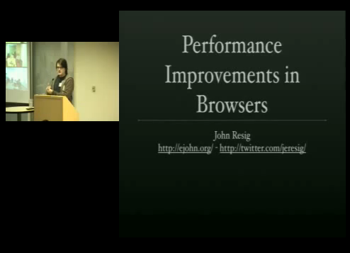 John Resig: Performance Improvements in Browsers @ Google